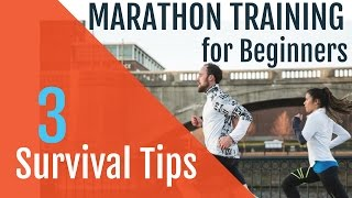 Marathon Training for Beginners |  3 Survival Tips!