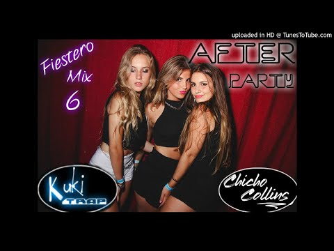 AFTER PARTY (6) ✘ CHICHO COLLINS DJ ✘ KuKiTRap DJ  (Perreo Pal After Fiestero)