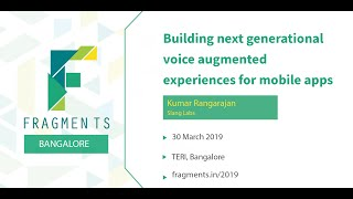 Building next generational voice augmented experiences for mobile apps