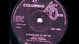 Denise Freeman - A shoulder to cry on