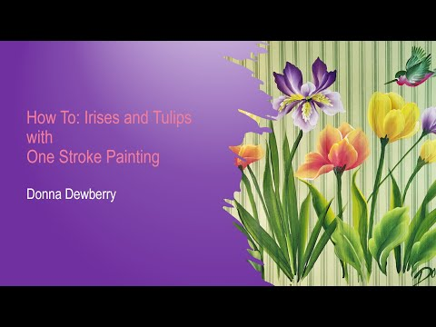 FolkArt One Stroke: How To: Paint Tulips and Irises | Donna Dewberry 2020