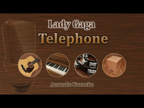 Telephone - Lady Gaga (Acoustic Karaoke)
