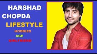 Harshad Chopda | Lifestyle | 2021 | Hobbies | Girlfriend | Drama | Super Stars Biography