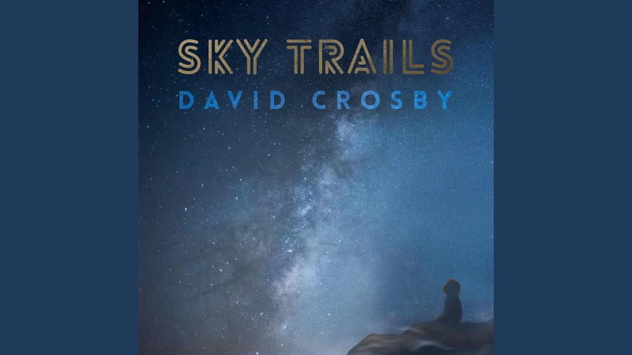 On 'Sky Trails,' David Crosby Recounts His Regrets And