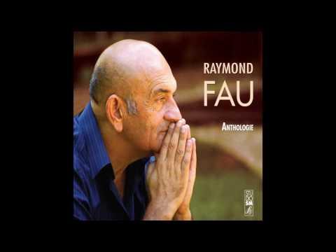 Raymond Fau - Le Seigneur nous aime tant