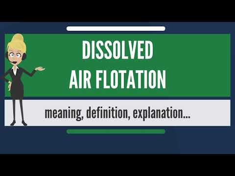 What is DISSOLVED AIR FLOTATION? What does DISSOLVED AIR FLOTATION mean?