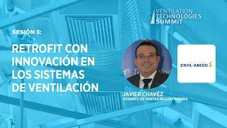 Sesión 3: Retrofit con Innovación en los Sistemas de Ventilación