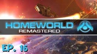 Homeworld Remastered - Ep. 16 - Reclaiming the Homeworld! - Let