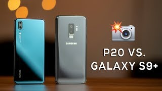Huawei P20 vs Galaxy S9 Plus Camera Comparison!
