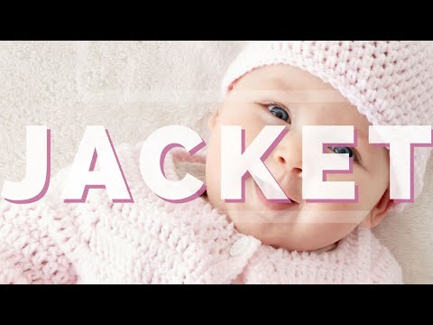 2f5c170c0 Crochet Easy Baby Jacket - YouTube