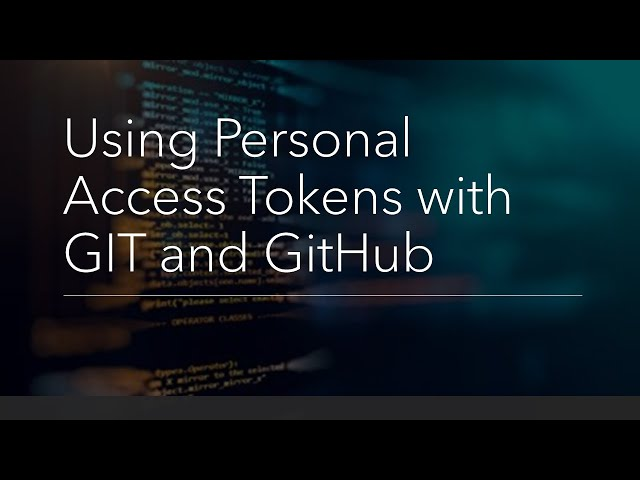 Using Personal Access Tokens with GIT and GitHub