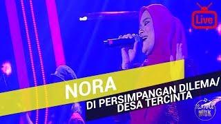 Nora - Di Persimpangan Dilema / Desa Tercinta (Live)