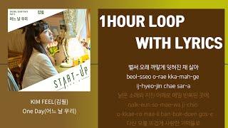 Download [Hour Loop&Lyrics]KIM FEEL(김필) - One Day(어느 날 우리)|START UP OST Part 3 With Lyrics 광고없음 1시간듣기