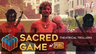Sacred Game Of PUBG (Theatrical Trollers)