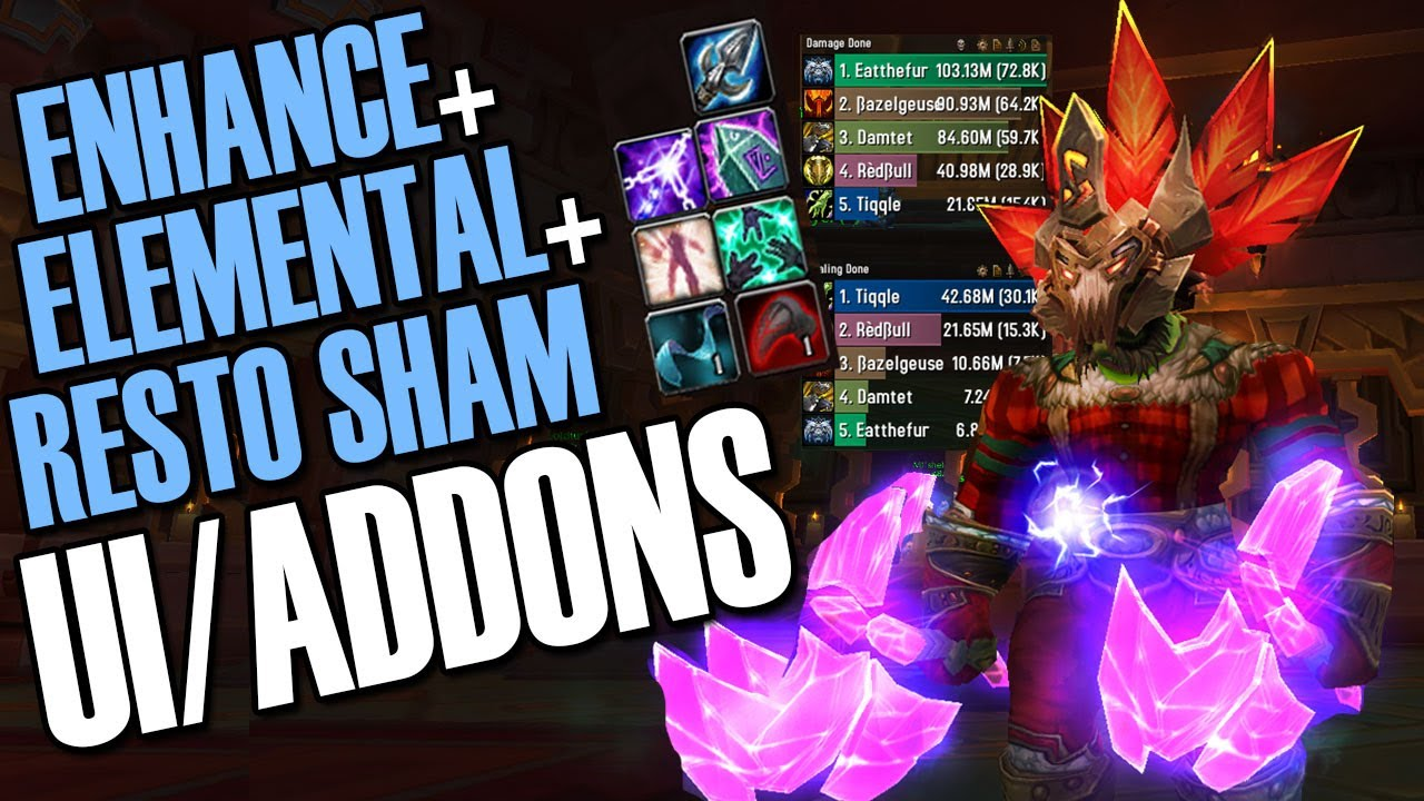8 3 Shaman Addons Ui Elemental Enhance Resto Specific Setups Youtube