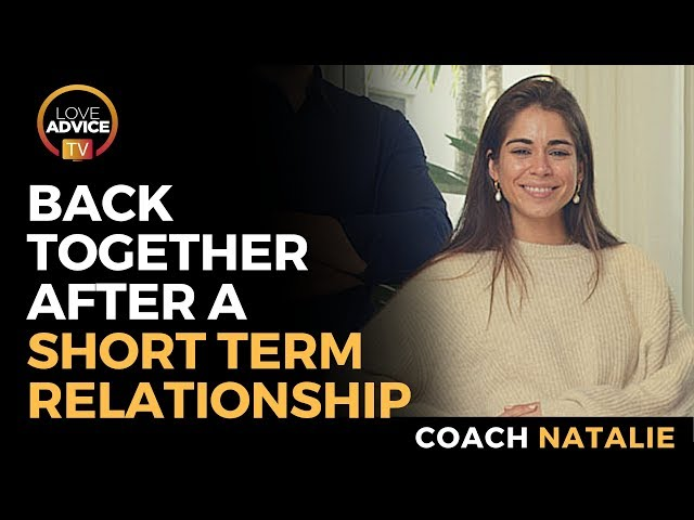 Short Term Relationship Getting Back Together | Success Story From Coach Natalie