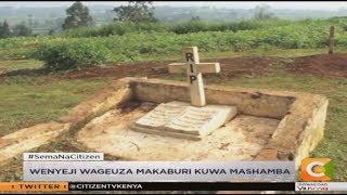 Wenyeji wageuza makaburi kuwa mashamba Kiambu
