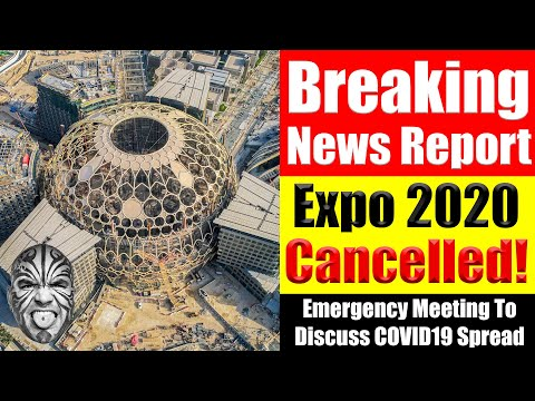 BREAKING NEWS: EXPO 2020 CANCELLED!!! Emergency Meeting To Discuss Future Of Event.
