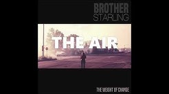 Brother Starling: The Air
