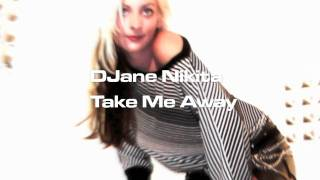 DJane Nikita - Take Me Away