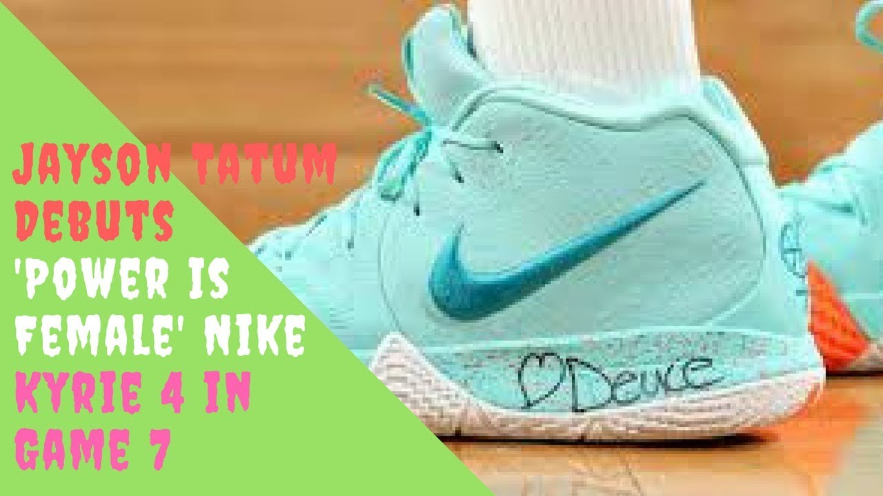 596c2c67fd9f Jayson Tatum Debuts  Power Is Female  Nike Kyrie 4 in Game 7 - YouTube