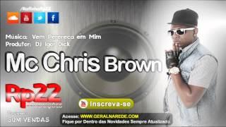 MC Chris Brown - Vem Perereca em mim [ DJ Igor Dick ] WebMusic 2013