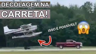 Avião DECOLA DE CARRETA rebocada por caminhonete!