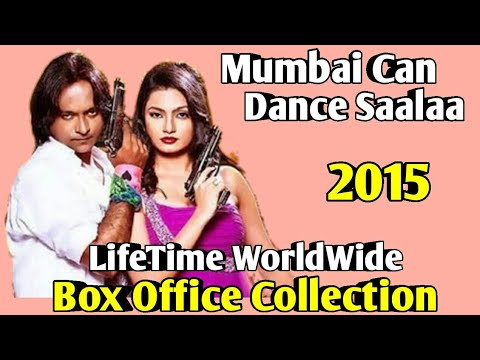 MUMBAI CAN DANCE SAALAA 2015 Movie LifeTime WorldWide Box Office Collection Cast Rating