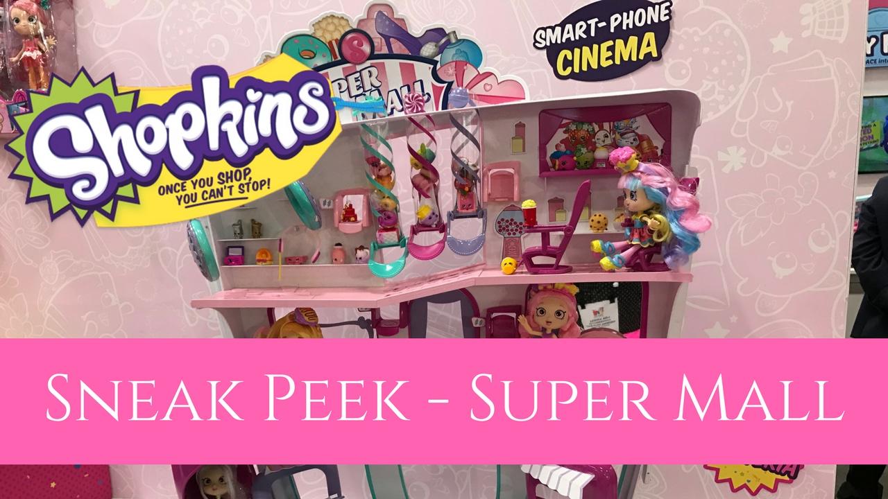 Sneak Peek Shopkins Super Mall Toy Fair 2017 Youtube