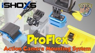 iSHOXS ProFlex - The ultimate GoPro Mounting System?