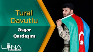 Tural Davutlu - Ay Menim Esger Qardasim 2020 (Official Music Video)