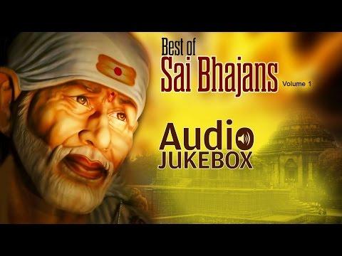 Best of Sai Bhajans - Vol. 1   Shirdi Ke Sai Baba   Audio Jukebox