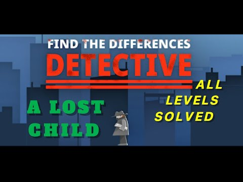 A lost child | Find The Differences: The Detective | Solutions for all levels | 1 - 10