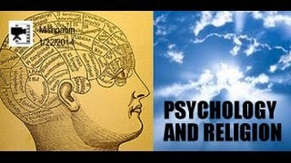 Psychology and Religion: Are they Compatible?