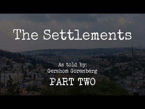 The Settlements   Gershom Gorenberg   Part II