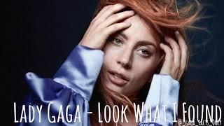 Lady Gaga - Look What I Found Lyrics Video