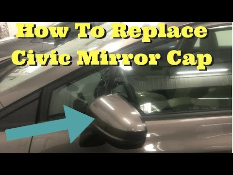 2012 2013 2014 2015 Honda Civic How To Replace Side Mirror Cap Remove Install Removal