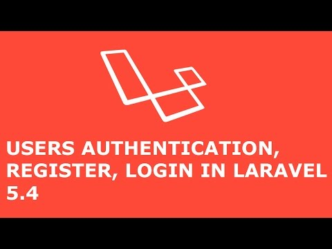 USERS AUTHENTICATION, REGISTRATION, LOGIN, LOGOUT IN LARAVEL 5.4