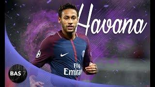 Neymar Jr ● HAVANA ● Magical Skills, Tricks and Goals 2017/18 ● PSG & Brazil 1080p HD