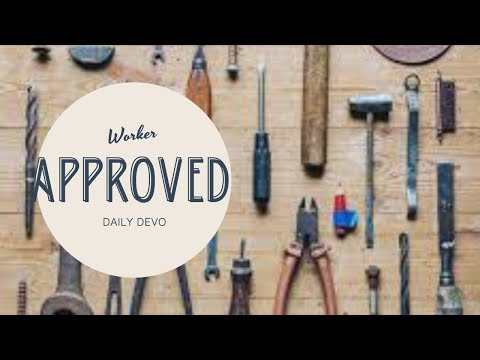 Worker Approved (Daily Devo 12)
