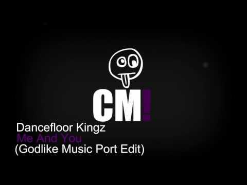 Dancefloor Kingz - Me And You (Godlike Music Port Edit)