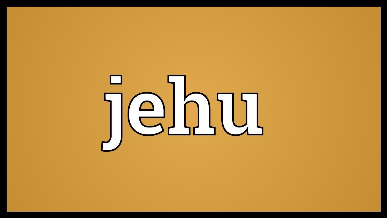 Jehu Meaning - YouTube