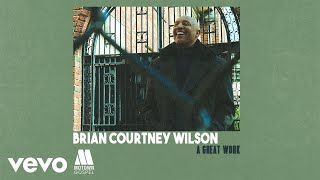 Brian Courtney Wilson - A Great Work (Official Audio)