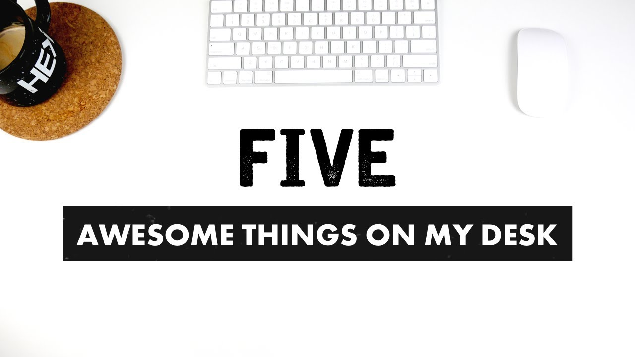 Five Cheap Awesome Things On My Desk Cool Gear For Designers
