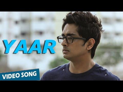 Official: Yaar Video Song | Enakkul Oruvan | Siddharth | Deepa Sannidhi | Santhosh Narayanan