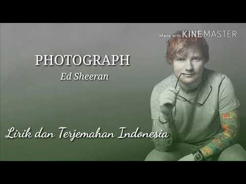 Photograph - Ed Sheeran |lyrics dan terjemahan indonesia|