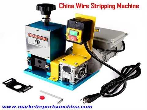 China Wire Stripping Machine Market Report 2017-2022