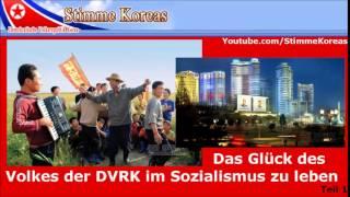 Das Glück des Volkes Nordkoreas im Sozialismus zu leben Stimme Koreas Teil 1
