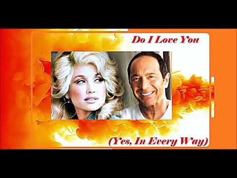 Download Paul Anka duet with Dolly Parton - Do I Love You yes,in every way