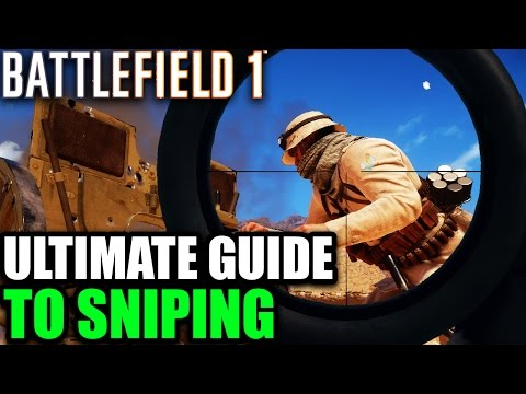 Battlefield 1 ► ULTIMATE GUIDE TO SNIPING | Scout Class Tips/Stats/Loadout/Demos (BF1 Tips & Info)